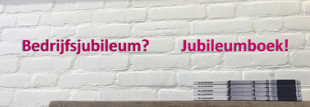 Bedrijfsjubileum? Jubileumboek!